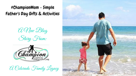 #ChampionMom - Simple Father's Day Gifts & Activities