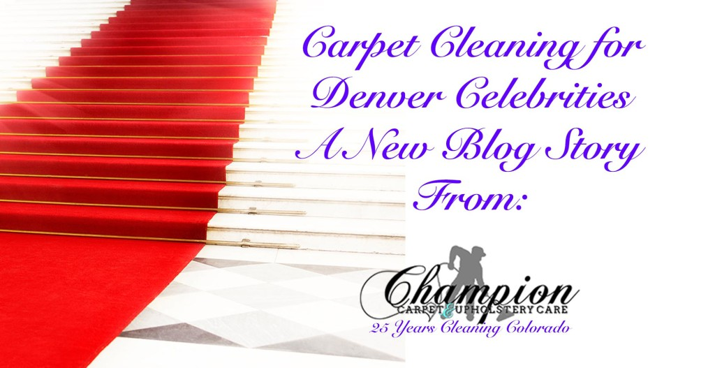 Carpet Cleaning for Denver Celebrities