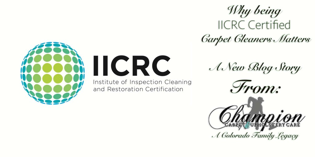Why being IICRC Certified Carpet Cleaners Matters