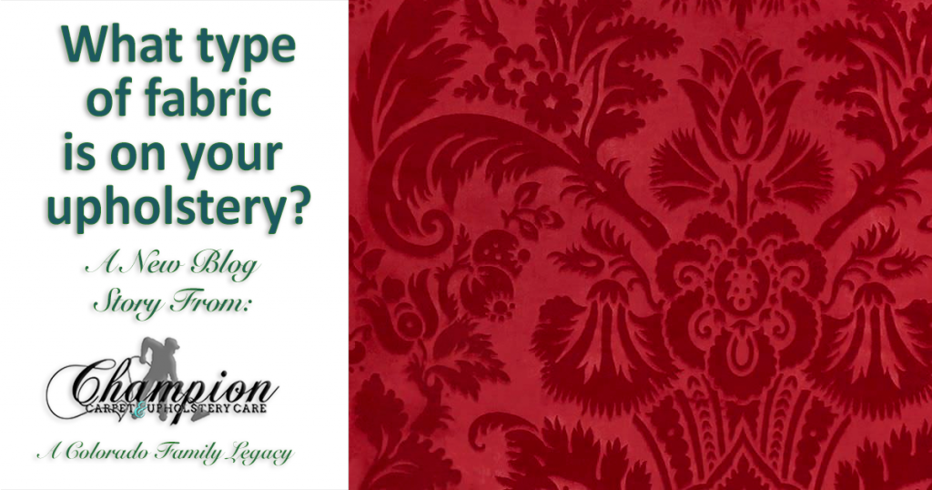 What type of fabric is on your upholstery?