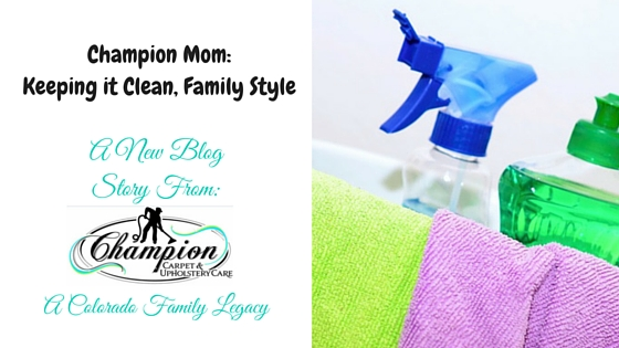 Champion Mom: Keeping it Clean, Family-Style
