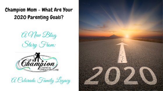 Champion Mom - What Are Your 2020 Parenting Goals?