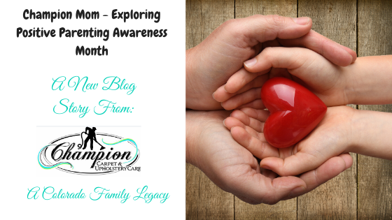 Champion Mom - Exploring Positive Parenting Awareness Month