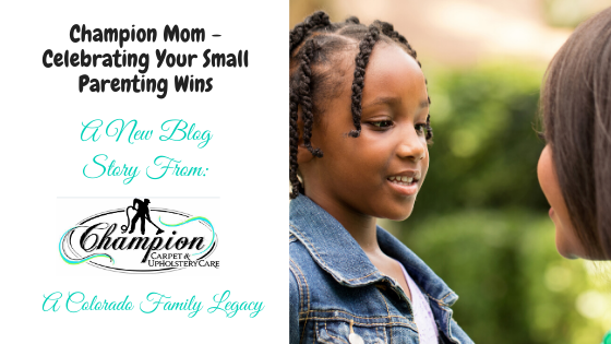 #ChampionMom - Celebrating Your Small Parenting Wins