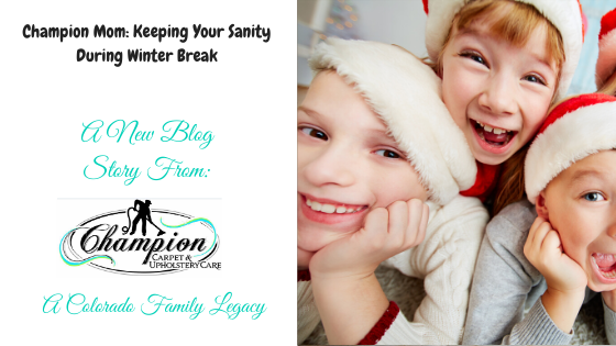 Champion Mom: Keeping Your Sanity During Winter Break