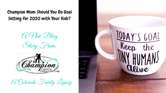 Champion Mom: Should You Do Goal Setting for 2020 with Your Kids?