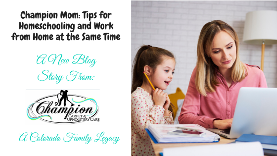Champion Mom: Tips for Homeschooling and Work from Home at the Same Time