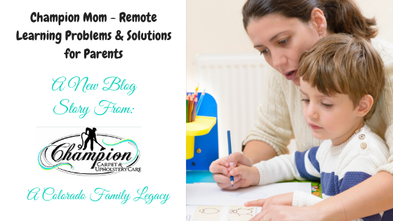 Champion Mom - Remote Learning Problems & Solutions for Parents