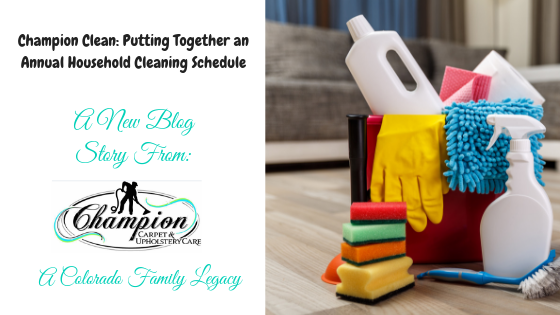 Champion Clean: Putting Together an Annual Household Cleaning Schedule