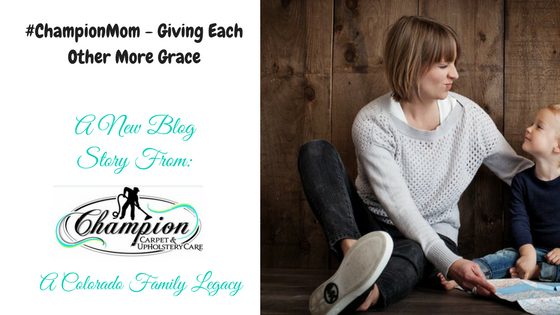 #ChampionMom - Giving Each Other More Grace