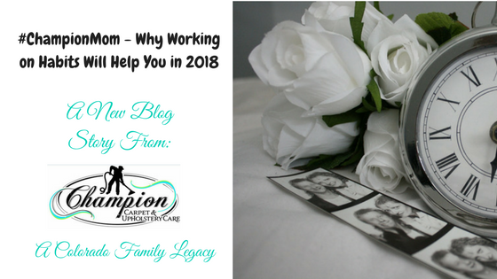 #ChampionMom - Why Working on Habits Will Help You in 2018