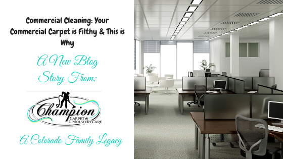 Your Commercial Carpet is Filthy and This is Why