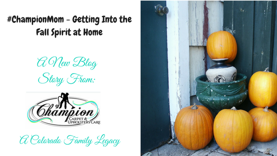 #ChampionMom - Getting Into the Fall Spirit at Home