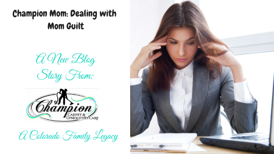 Champion Mom: Dealing with Mom Guilt