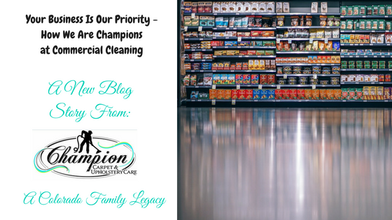 Your Business Is Our Priority - How We Are Champions at Commercial Cleaning
