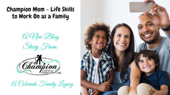 Champion Mom—Life Skills to Work on as a Family