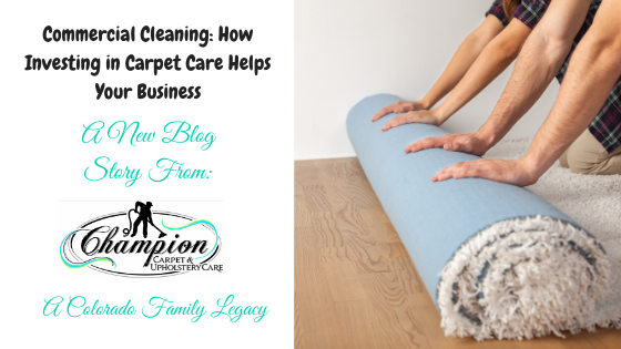 Commercial Cleaning - How Investing in Carpet Care Helps Your Business