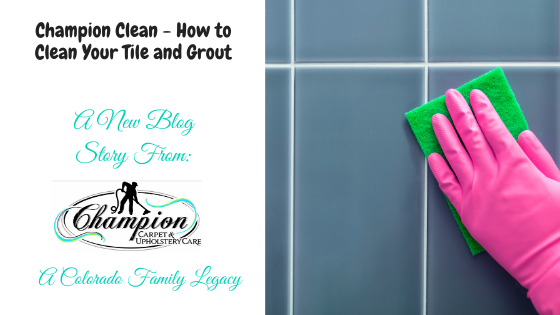 Champion Clean – How to Clean Your Tile and Grout