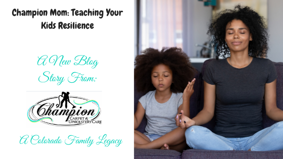 Champion Mom—Teaching Your Kids Resilience